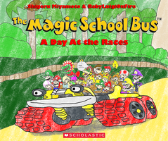 The Magic School Bus: A Day At the Races by BabyLuigiOnFire