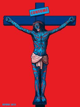 Jesus Christ CONSUME - They Live  by Hal Hefner by HalHefnerART