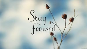 Stay Focused - Wallpaper by noukka