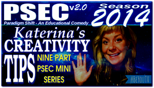 PSEC 2014 Katerina's Creativity Tips by paradigm-shifting