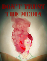 Don't Trust the Media by Greyability