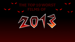 [Ep. 15] The Top 10 Worst Films of 2013 by Blu3Danny