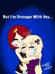 But I'm Stronger With You... by Shadris0719