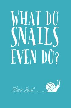 What do snails even do? by CDixonM