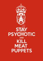 Stay Psychotic by my-tin-heart