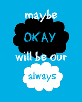 Maybe okay will be our always. by EcaJT