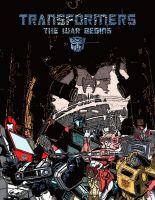 TRANSFORMERS THE WAR BEGINS by Tyranor117