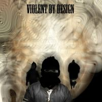 Violent By Design by ColdMarch