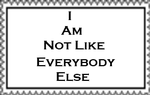 I Am Not Like Everybody Else Stamp by Carriejokerbates