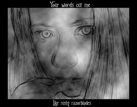 Your words cut me by sonoroussilence