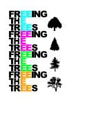 Freeing The Trees shirt 1 by kuzzeyesedsoe