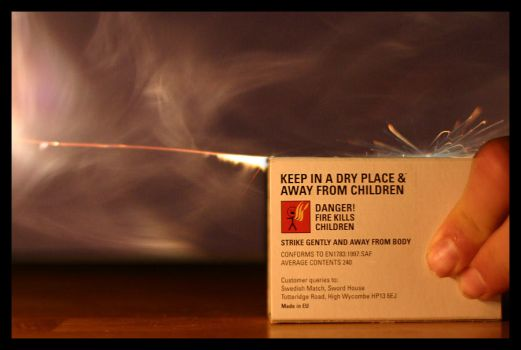 Don't play with matches.... by Brynman