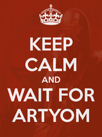 Keep-calm-and-wait-for-artyom by LitzankatSofis