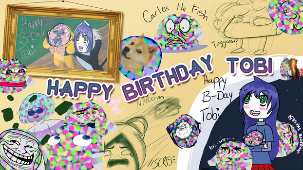 Happy Birthday Tobi! Drown in Memelos! by DaCrepeArts