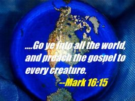 Mark 16:15- The Great Commission! by DRYeisleyCreations