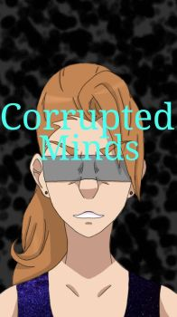 Corrupted Minds  by Pineash