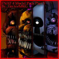 FNAF4 Model Pack Part 3 (Download) by TF541Productions