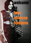 Welcome by lovevanessahudgens