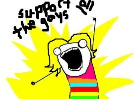 Support ALL the gays by JowishWuzHere2