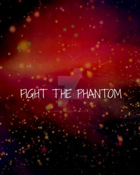 Fight The Phantom! by ropeturtles