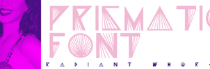 +PRISMATIC FONT by RADIANTWH0R3