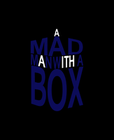 A Mad Man With A Box by UrLogicFails