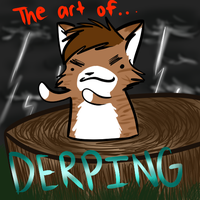 The art of Derping by animeten10