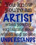 You know you're an ARTIST by Artistik-Bootya
