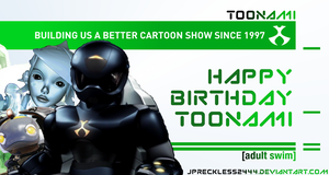 HAPPY BIRTHDAY TOONAMI!!!!!!!!!! by JPReckless2444