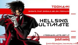 Hellsing Ultimate Should Be on Toonami by KingdomHeartsENT