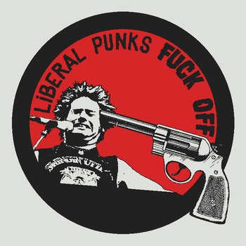 Liberal Punks Fuck Off by OmicronPhi