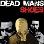 Dead Mans Shoes by oilmanrich