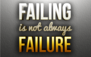 Failing Is Not Always Failure by mikethedj4