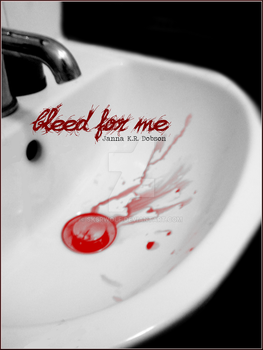 Bleed for me by Sk8rWolf