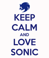 Keep Calm and Love Sonic by SilverLover99