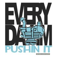 Every Day Im Pushin It - Blu by itchylabel