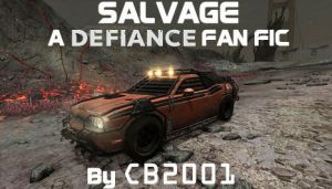 Salvage - A Defiance Fan Fic by CB2001 by codebreaker2001