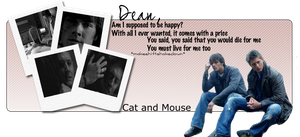 Dean's Game Of Cat and Mouse by MakeshiftShakedown