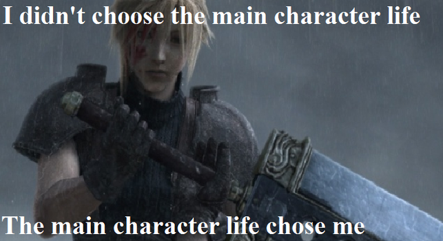 Cloud's main character life by Respectdabeast
