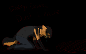 Daddy Don't Leave by Angelwolf778
