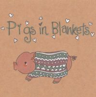 Pigs in blankets? by Pinkie-Perfect