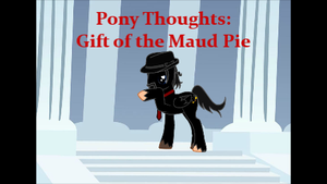 Pony Thoughts: Gift of the Maud Pie by Blackbird2