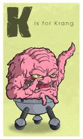 K is for Krang by happymonkeyshoes