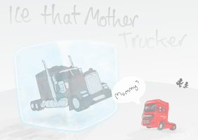 Ice that Mother Trucker by Poobacca