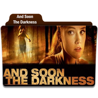 And Soon The Darkness by Movie-Folder-Maker