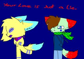 Your love is just a lie by Blazeandkira