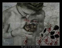 My Life Is In Your Hands by BloodyZone