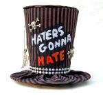 Tiny Top Hat: Haters Gonna Hate by TinyTopHats
