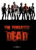 The Pixelated Dead by pixarjunkie