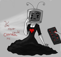 You Never Could Control Me! by xXChemical-KittenXx